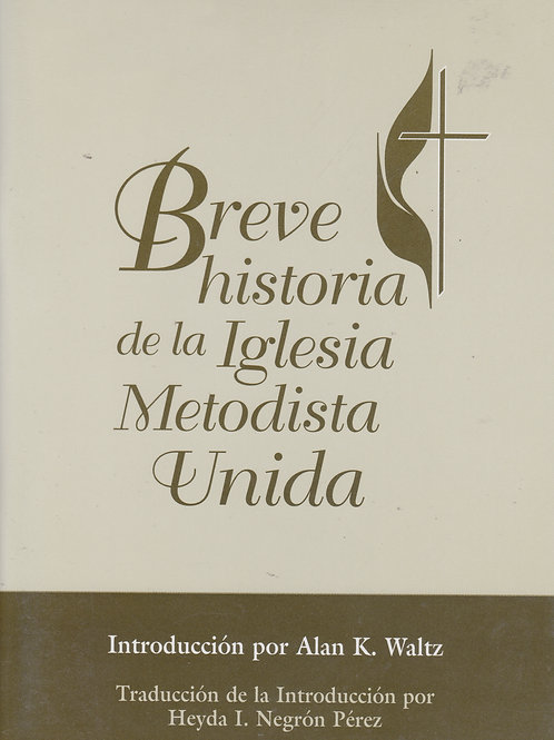 Breve Historia de la Iglesia Metodista Unida