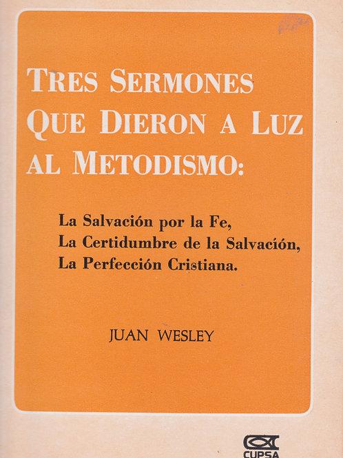 Tres sermones que Dieron a Luz al Metodismo