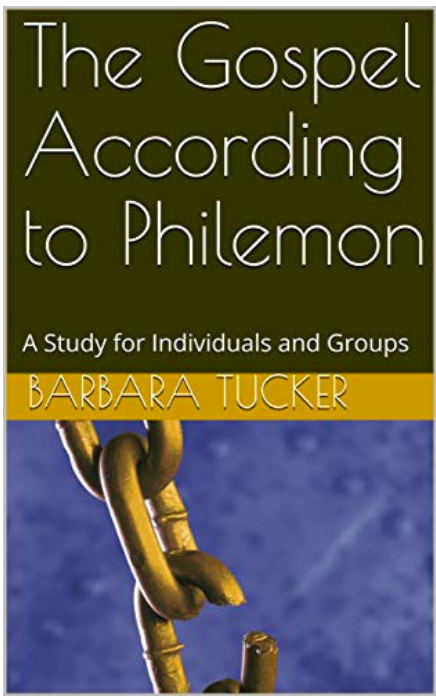 The Gospel According to Philemon: A Study for Individuals and Groups