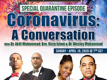COVID-19: A conversation with Dr Akili, Dr Wesley, Brother Rizza Islam, moderated by Janita Harris.