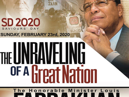 SD2020 Keynote Address by the Honorable Minister Louis #Farrakhan: The Unraveling of a Great Nation