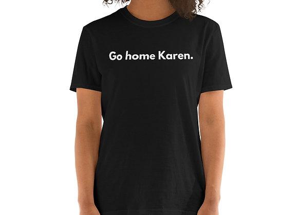 Go Home Karen