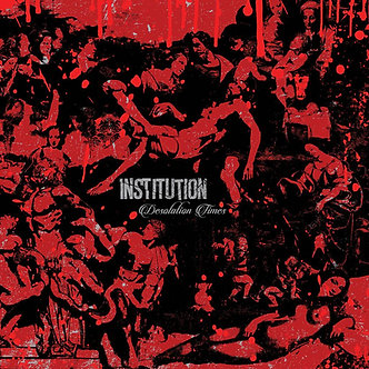 Institution - Desolation Times CD