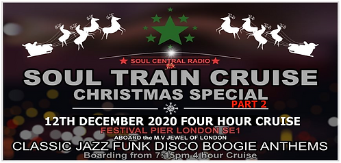 LONDON SOUL TRAIN CRUISE (Christmas special) PART 2