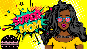 Super Mom, a Real Badge of Honor!