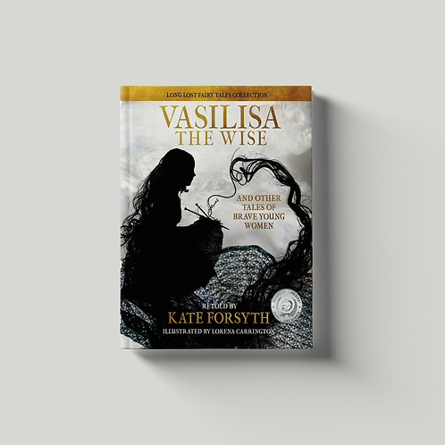 Vasilisa the Wise and Other Tales of Brave Young Women