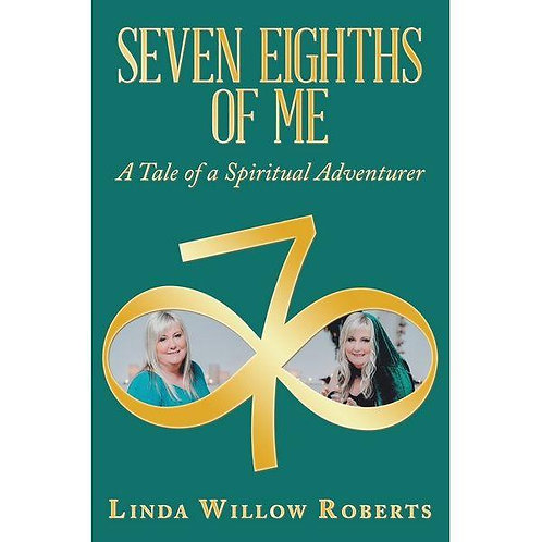 Seven Eighths of Me - A Tale of a Spiritual Adventurer