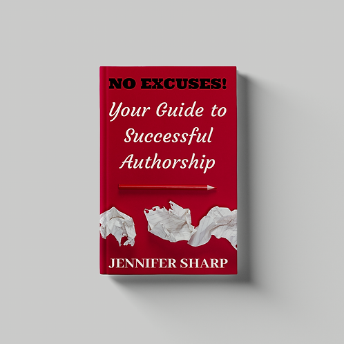 NO EXCUSES: Your Guide to Successful Authorship