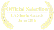 Official Selection La Shorts Awards June