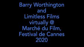 Barry Worthington & Limitless Films, Marché du Film, Festival de Cannes 2020