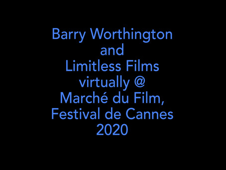 Barry Worthington & Limitless Films, Marché du Film, Festival de Cannes 2020