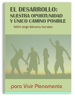 Libro El Desarrollo: Nuestra oportunidad y único camino posible