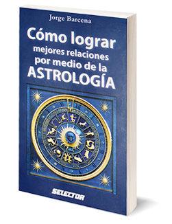 Libro Cómo mejorar Relaciones por medio de la Astrología