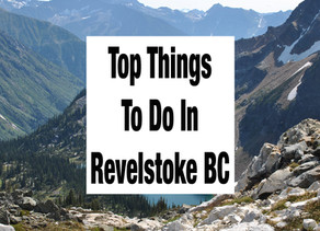 TOP THINGS TO DO IN REVELSTOKE BC