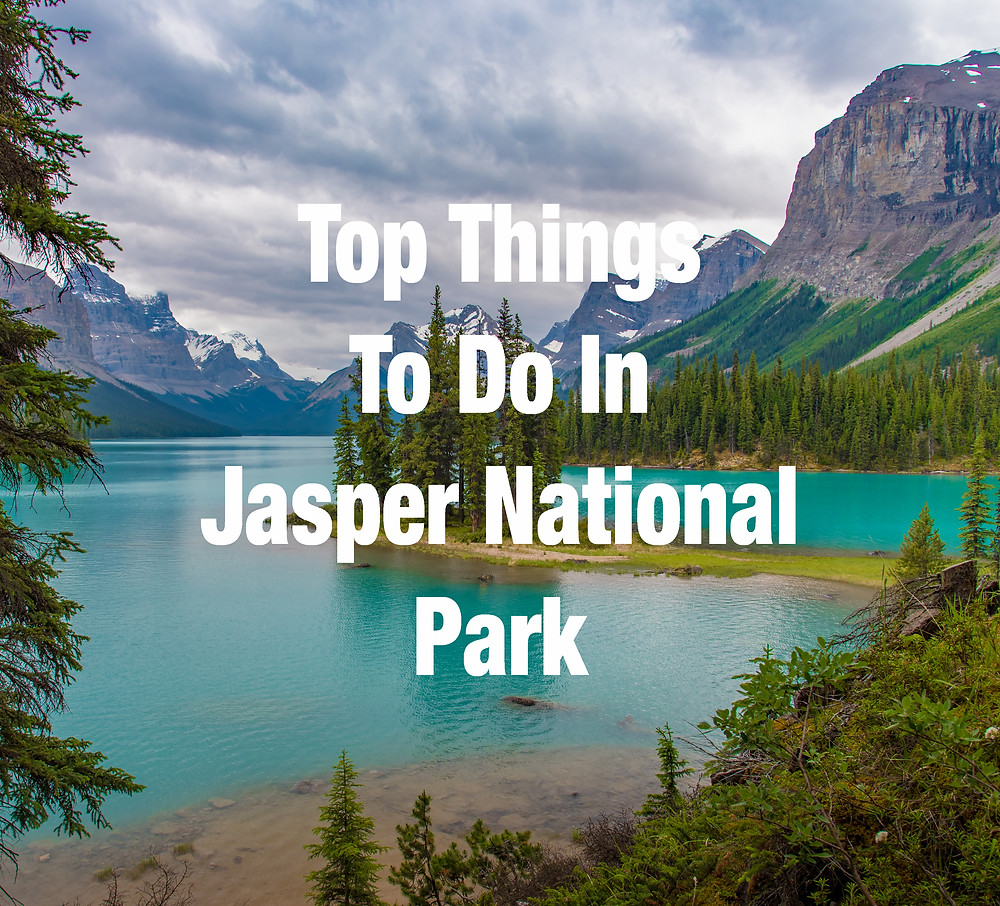 Top Things To Do In Jasper National Park