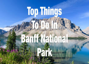 TOP THINGS TO DO IN BANFF NATIONAL PARK