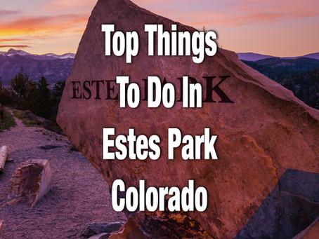 TOP THINGS TO DO IN ESTES PARK COLORADO