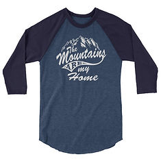 Mountains Are My Home - 3/4 sleeve raglan shirt (Multi Colors)