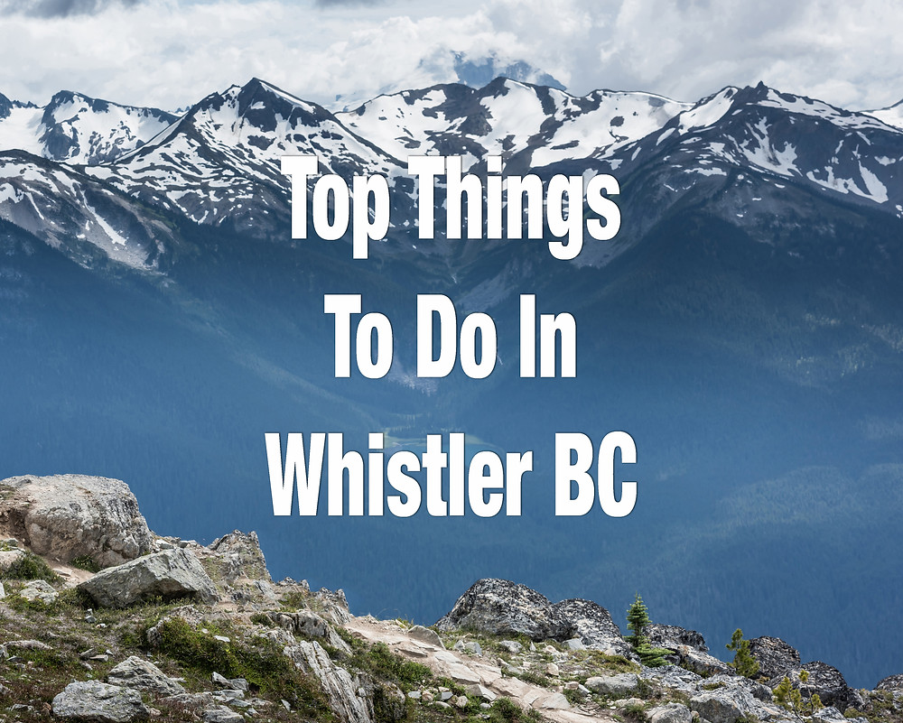 Top Things To Do In Whistler BC