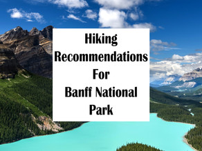 HIKING RECOMMENDATIONS FOR BANFF NATIONAL PARK