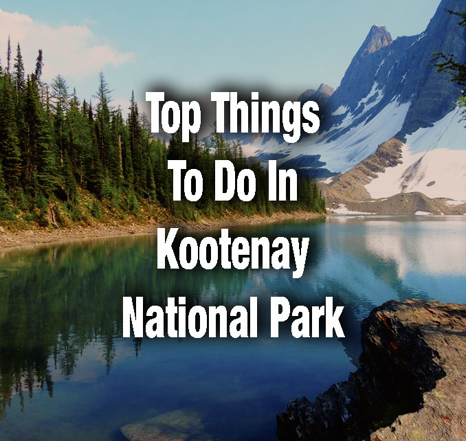 Top Things to do in Kootenay National Park