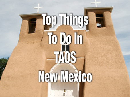 TOP THINGS TO DO IN TAOS NM