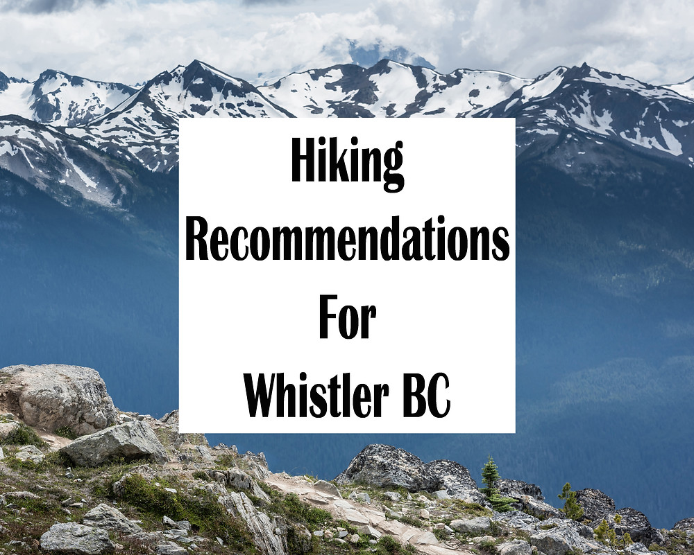 Hiking Recommendations For Whistler BC