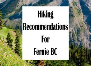 HIKING RECOMMENDATIONS FOR FERNIE BC