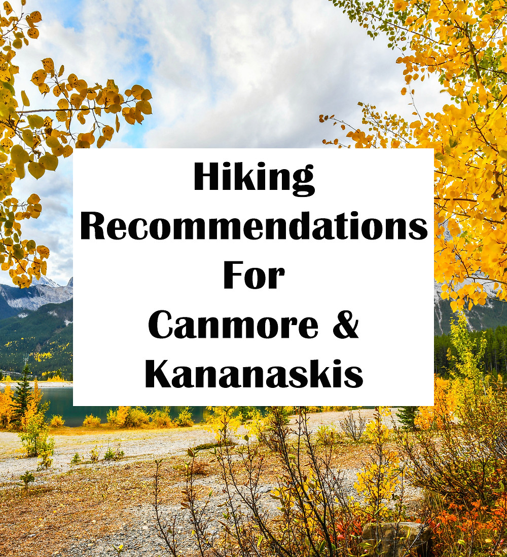 Hiking Recommendations For Canmore & Kananaskis