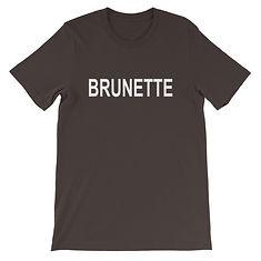 Brunette - T- Shirt (Multi Colors)
