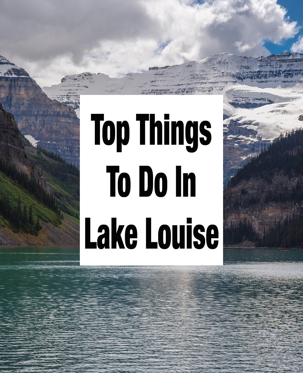 Top Things To Do In Lake Louise Alberta