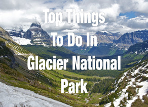TOP THINGS TO DO IN GLACIER NATIONAL PARK MT.