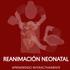Manual de REANIMACIÓN NEONATAL. Facultad de Medicina de la Universidad de Chile