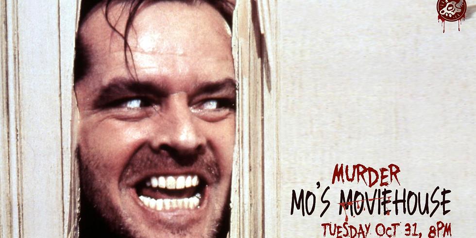 MO'S MOVIEHOUSE - The Shining