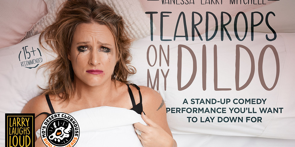 TEARDROPS ON MY DILDO - Vanessa Larry Mitchell