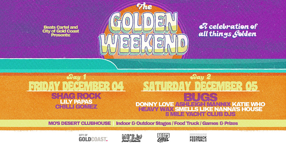 The Golden Weekend SATURDAY w/ BUGS and more