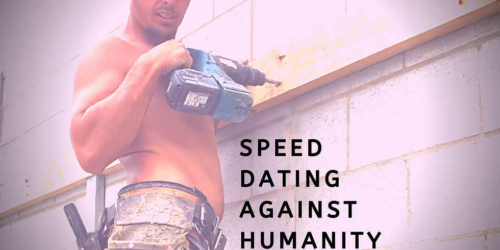 SPEED DATING AGAINST HUMANITY