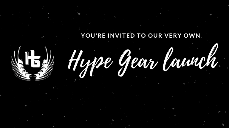 HYPE GEAR LABEL LAUNCH PARTY