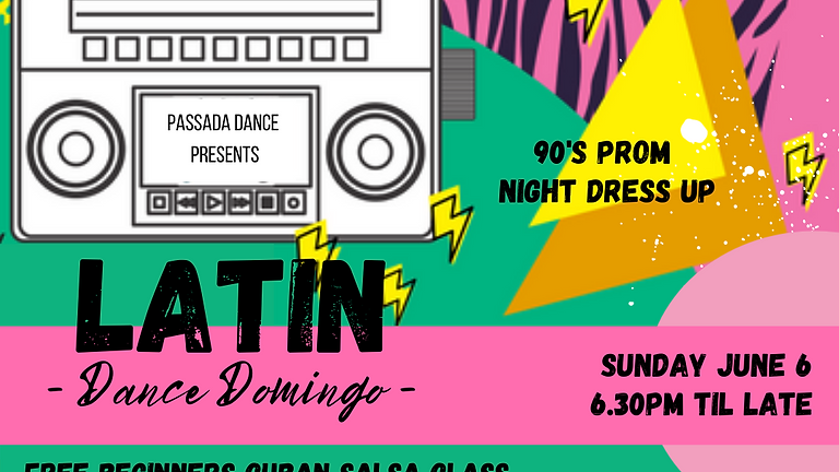 LATIN DANCE DOMINGO - 90's Prom Night Theme