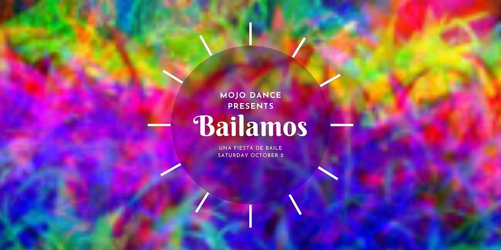 Mojo Dance Presents: BAILAMOS