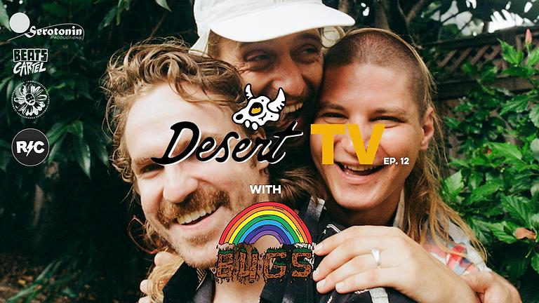 BUGS Live on DesertTV (FREE!)