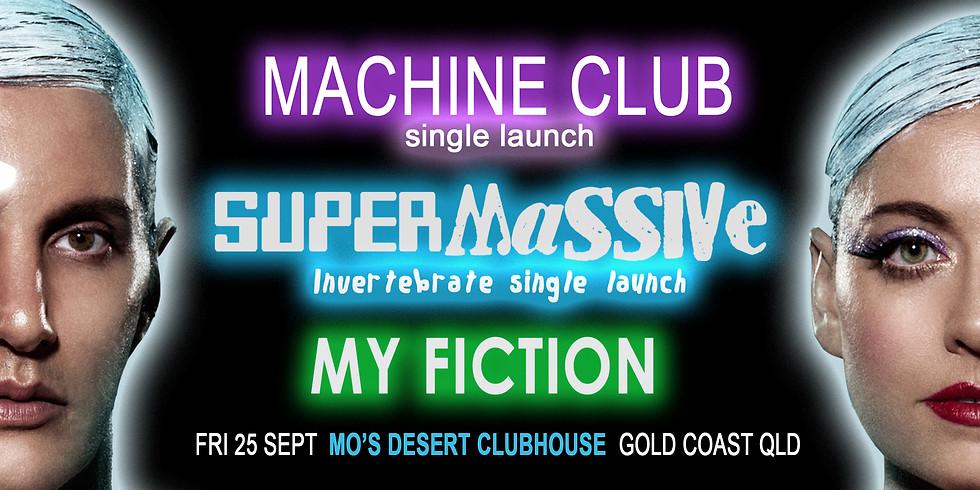 MACHINE CLUB + SUPER MASSIVE + MY FICTION