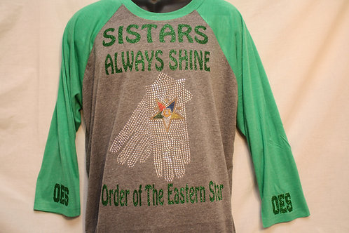 OES - Order of The Eastern Star SISTARS ALWAYS SHINE ragland shirt