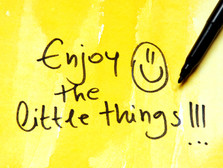 """22 ways to Enjoy the """"Little things"""" in life!"""
