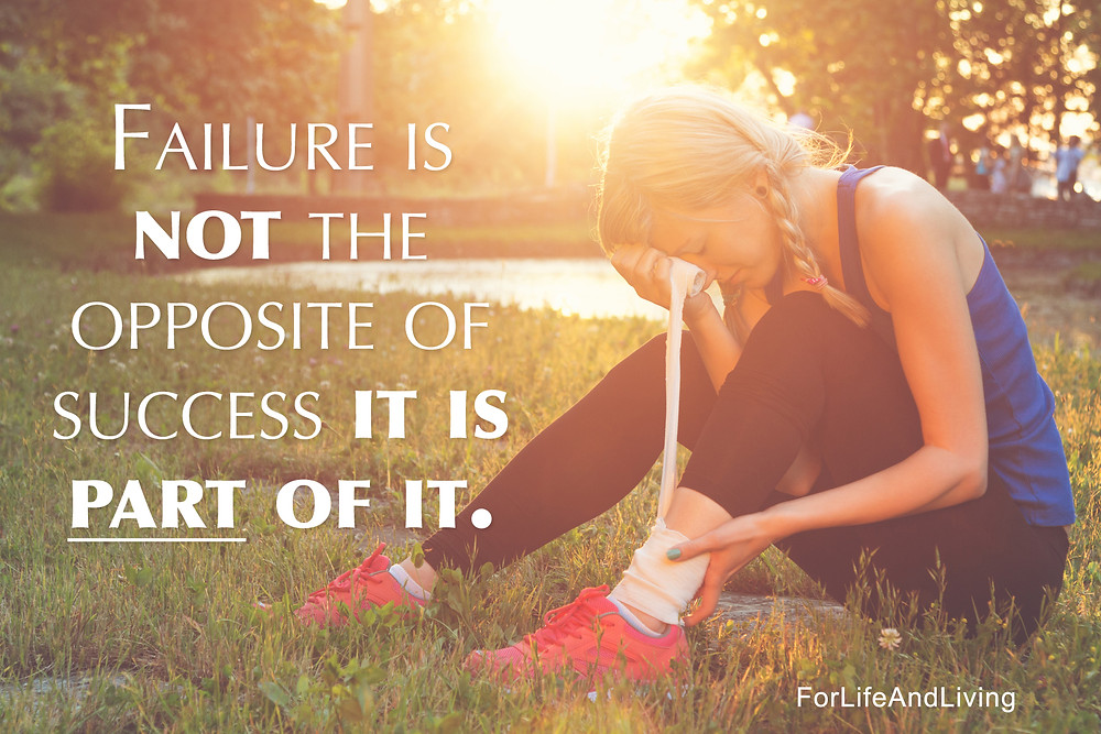 Failure is not the opposite of success, it is part of it.