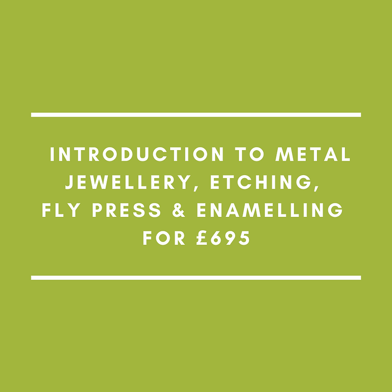 *FULL - Summer School: Introduction to Metal Jewellery, Etching, Fly Press and Enamelling for £695