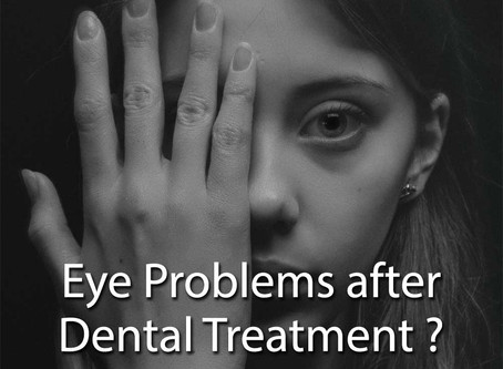 Eye Problems after Dental Treatment. Truth or Myth??