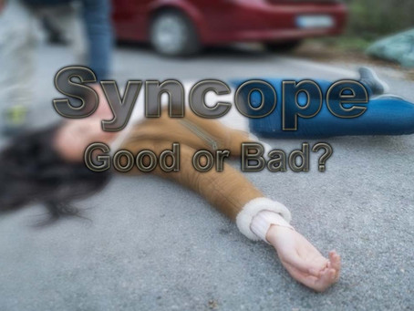 Syncope. Good or Bad?