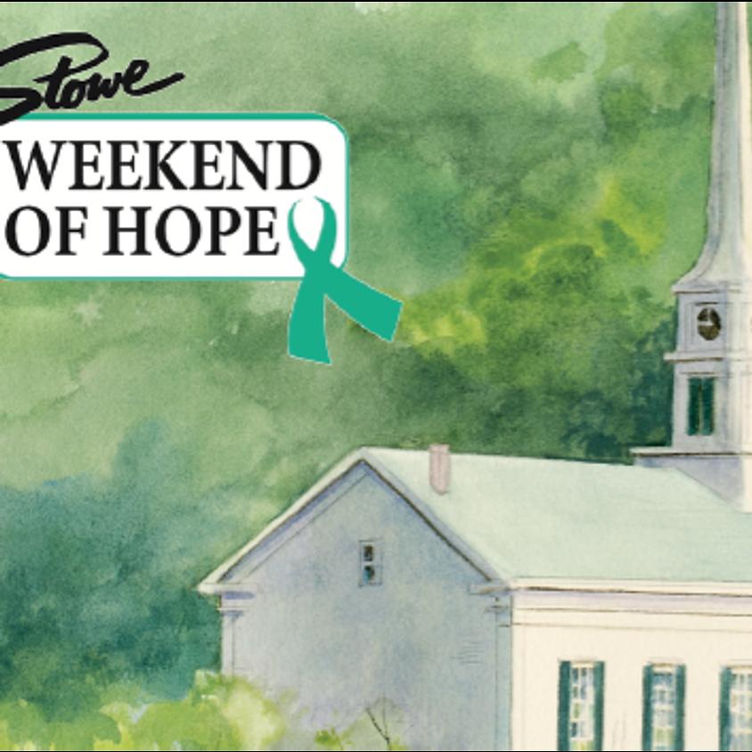 Stowe Weekend of Hope