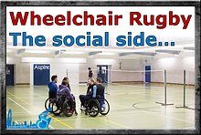 6 Wheelchair Rugby The Social Side.png